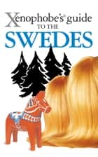 The Xenophobe's Guide to the Swedes ebook by Peter Berlin