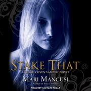 Stake That - A Blood Coven Vampire Novel audiobook by Mari Mancusi