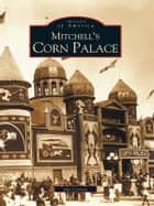 Mitchell's Corn Palace ebook by Jan Cerney