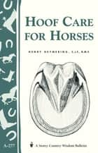 Hoof Care for Horses ebook by Henry Heymering, C.J.F., R.M.F.