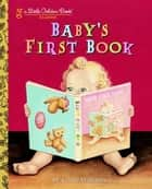 Baby's First Book ebook by Garth Williams,Garth Williams