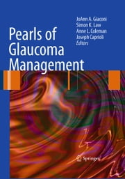Pearls of Glaucoma Management ebook by JoAnn A. Giaconi,Simon K. Law,Anne L. Coleman,Joseph Caprioli