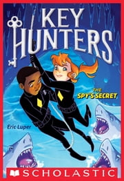 The Spy's Secret (Key Hunters #2) ebook by Eric Luper