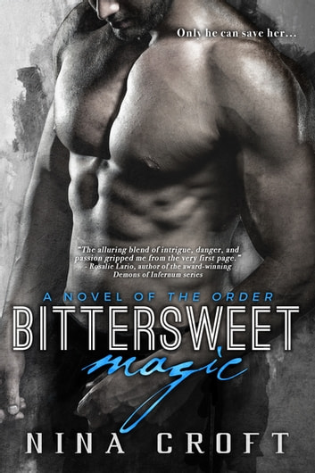 Bittersweet Magic - A Novel of The Order ebook by Nina Croft