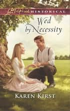 Wed by Necessity ebook by Karen Kirst