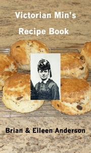 Victorian Min's Recipe Book ebook by Brian Anderson,Eileen Anderson