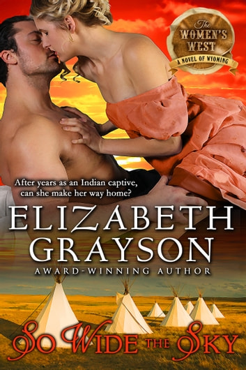 So Wide the Sky (The Women's West Series, Book 1) ebook by Elizabeth Grayson