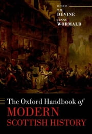 The Oxford Handbook of Modern Scottish History ebook by T. M. Devine,Jenny Wormald