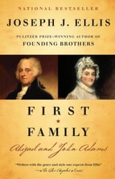 First Family - Abigail and John Adams ebook by Joseph J. Ellis