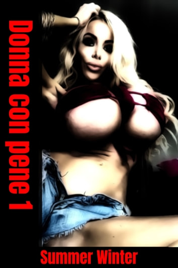 Donna con pene 1 eBook by Summer Winter