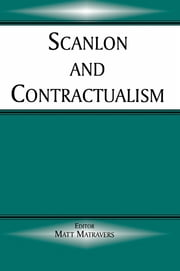 Scanlon and Contractualism ebook by Matt Matravers