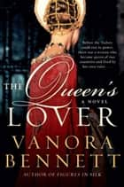 The Queen's Lover ebook by Vanora Bennett