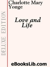 Love and Life ebook by Yonge, Charlotte Mary