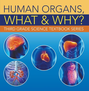 Human Organs What Why Third Grade Science Textbook Series