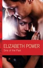 Sins of the Past ebook by Elizabeth Power