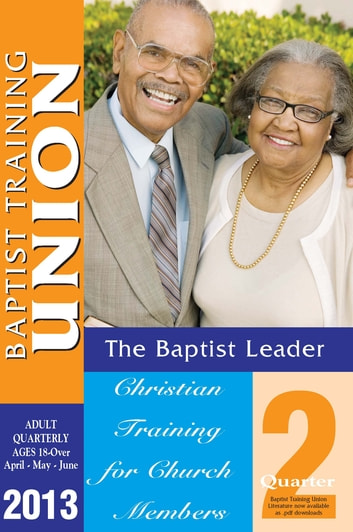 Baptist Leader - 2nd QTR 2013 ebook by R.H. Boyd Publishing Corporation
