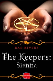 The Keepers: Sienna (Free Prequel) ebook by Rae Rivers