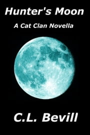 Hunter's Moon ebook by C.L. Bevill