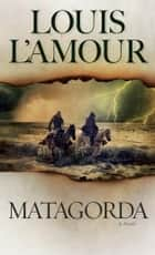 Matagorda ebook by Louis L'Amour