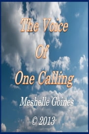 The Voice Of One Calling ebook by Meshelle Goines
