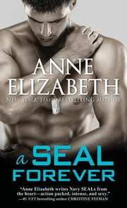 A SEAL Forever ebook by Anne Elizabeth