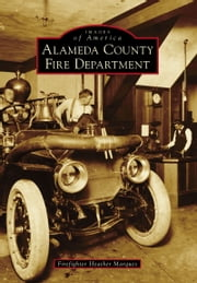 Alameda County Fire Department ebook by Firefighter Heather Marques