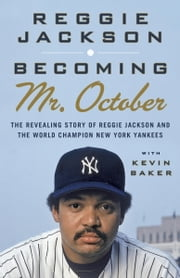 Becoming Mr. October ebook by Reggie Jackson,Kevin Baker