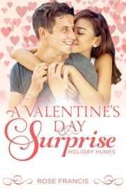 A Valentine's Day Surprise ebook by Rose Francis