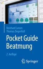 Pocket Guide Beatmung ebook by Reinhard Larsen, Thomas Ziegenfuß