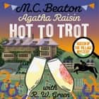 Agatha Raisin: Hot to Trot audiobook by