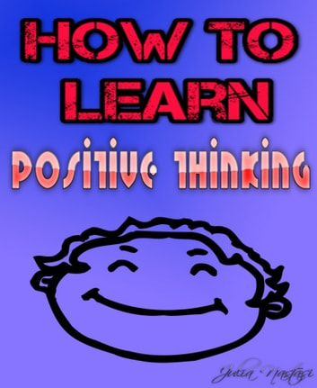 How to learn positive thinking - 26 tips for a coaching with yourself ebook by Julia Nastasi