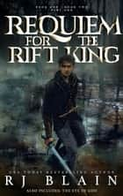 Requiem for the Rift King ebook by R.J. Blain