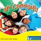 My Community ebook by J. Jean Robertson, Britannica Digital Learning