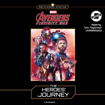 Marvel's Avengers: Infinity War: The Heroes' Journey audiobook by Steve Behling