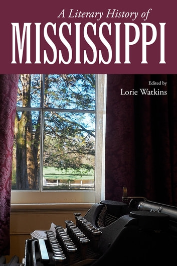 A Literary History of Mississippi ebook by