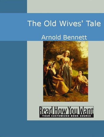 The Old Wives' Tale ebook by Arnold Bennett