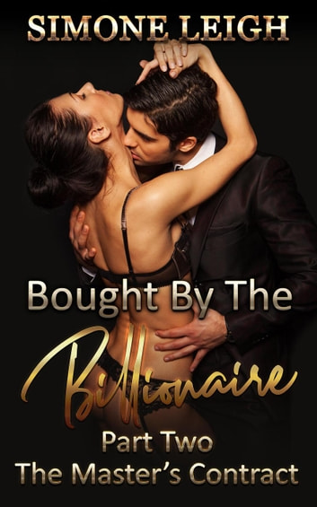 The Master's Contract - Bought by the Billionaire, #2 ebook by Simone Leigh