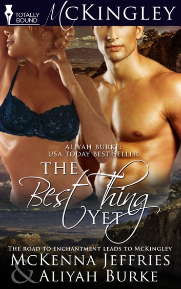 The Best Thing Yet ebook by Aliyah Burke,McKenna  Jeffries