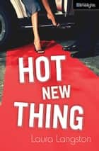 Hot New Thing ebook by Laura Langston