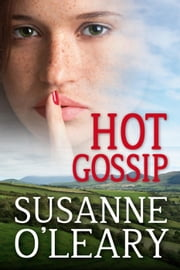 Hot Gossip - The Kerry Romance Series, #2 ebook by Susanne O'Leary
