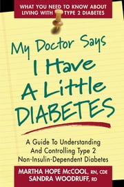 My Doctor Says I Have a Little Diabetes ebook by Sandra Woodruff, Martha Hope McCool