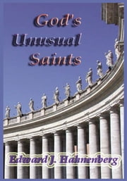 God's Unusual Saints ebook by Edward J. Hahnenberg