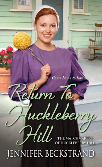 Return to Huckleberry Hill 電子書 by Jennifer Beckstrand