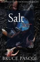 Salt - Selected Stories and Essays ebook by Bruce Pascoe
