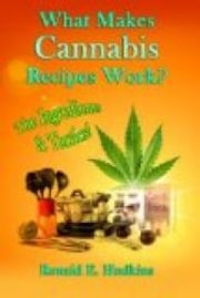 What Makes Cannabis Recipes Work? - The Ingredients and Tactics ebook by Ronald E. Hudkins