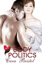 Body Politics - Rod and Cane Society, #3 ebook by Cara Bristol