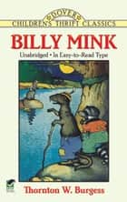 Billy Mink ebook by Thornton W. Burgess,Harrison Cady