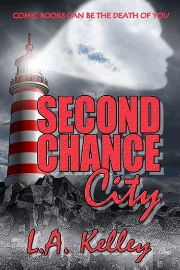 Second Chance City ebook by L. A. Kelley