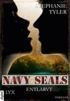 Navy SEALS - Entlarvt ebook by Stephanie Tyler, Timothy Stahl