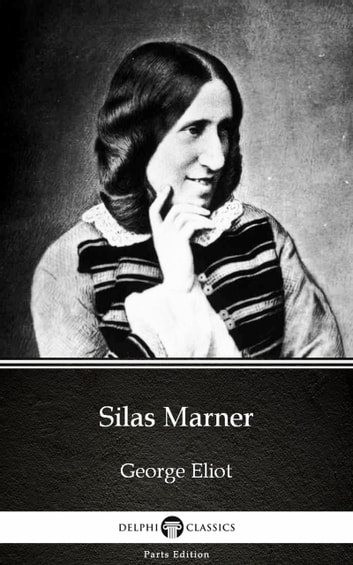Silas Marner by George Eliot - Delphi Classics (Illustrated) 電子書 by George Eliot